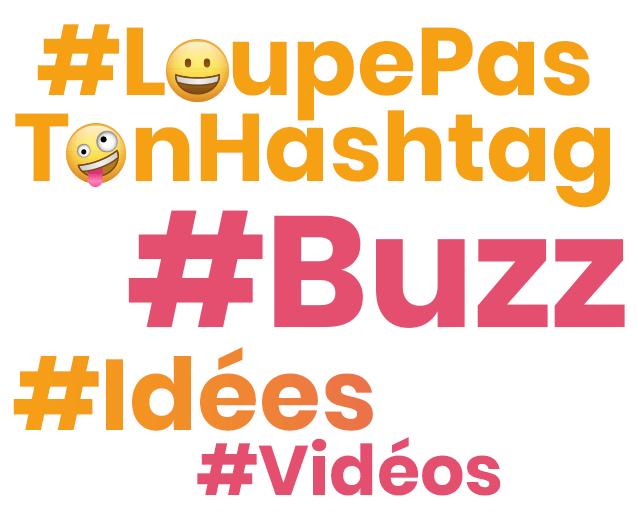 Innovez, communiquez sur les réseau sociaux : #LoupePasTonHashtag, #Buzz, #Vidéos